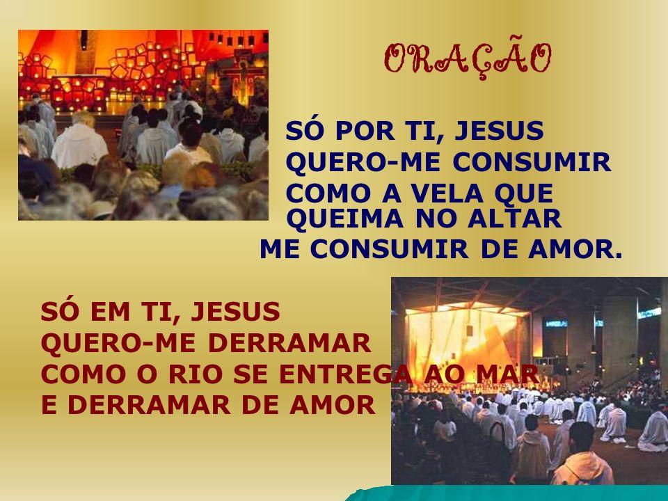 ORAÇÃO SÓ POR TI, JESUS QUERO-ME CONSUMIR