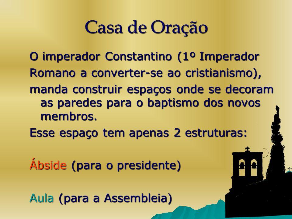 Casa de Oração O imperador Constantino (1º Imperador