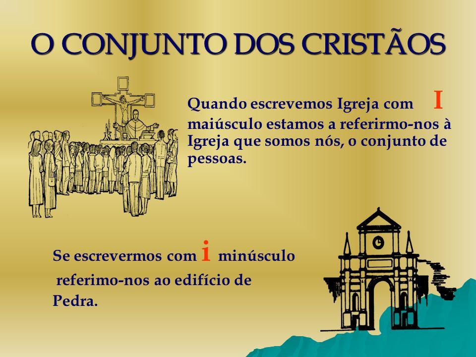 O CONJUNTO DOS CRISTÃOS