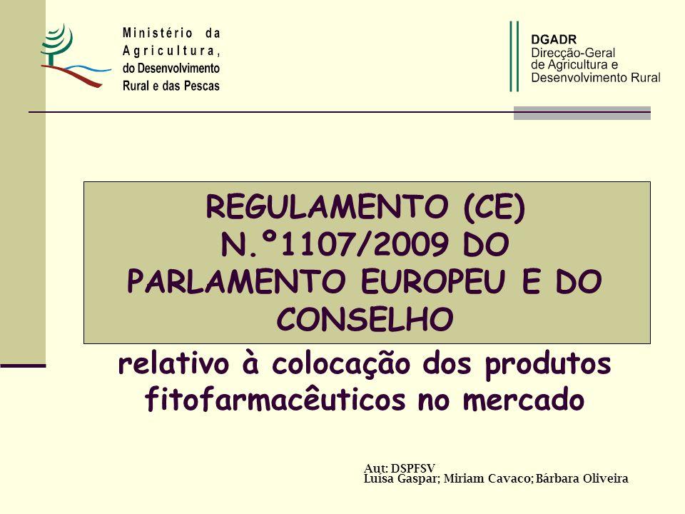 REGULAMENTO (CE) N.º1107/2009 DO PARLAMENTO EUROPEU E DO CONSELHO relativo à colocação dos produtos fitofarmacêuticos no mercado