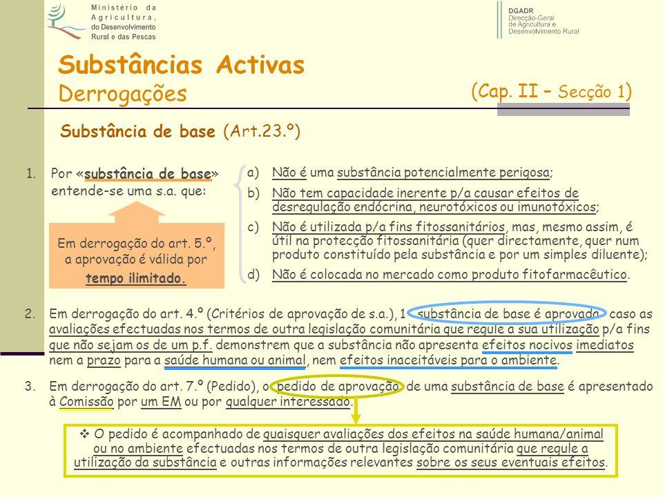 Em derrogação do art. 5.º, a aprovação é válida por tempo ilimitado.