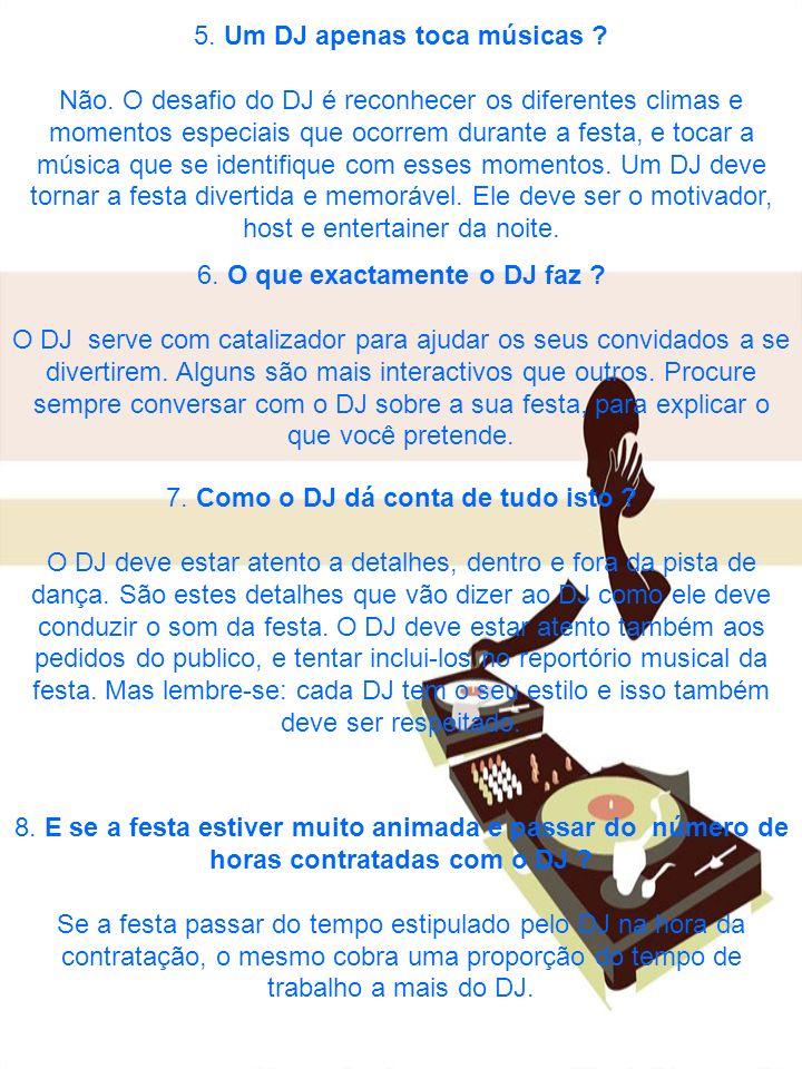5. Um DJ apenas toca músicas