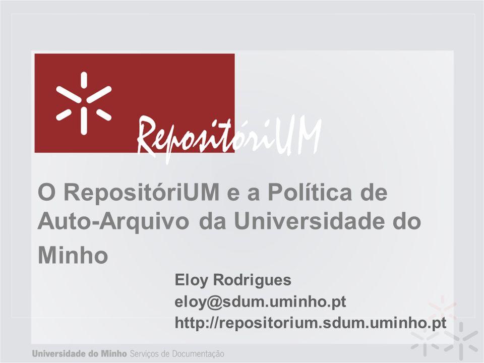 O RepositóriUM e a Política de Auto-Arquivo da Universidade do Minho