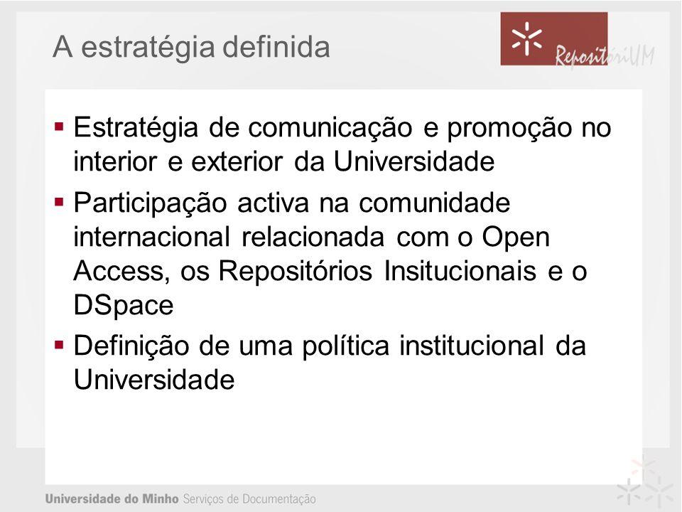 A estratégia definida Estratégia de comunicação e promoção no interior e exterior da Universidade.