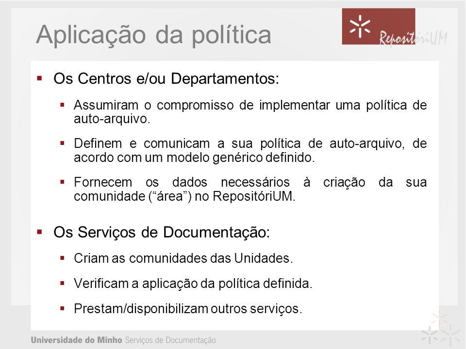 Aplicação da política Os Centros e/ou Departamentos: