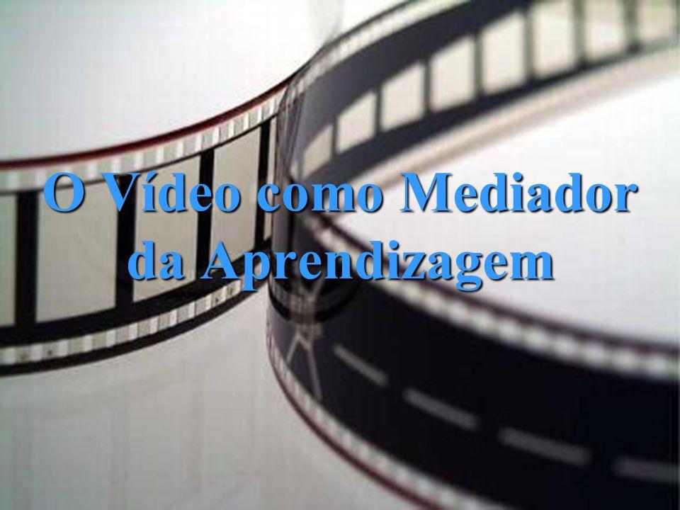 O Vídeo como Mediador da Aprendizagem