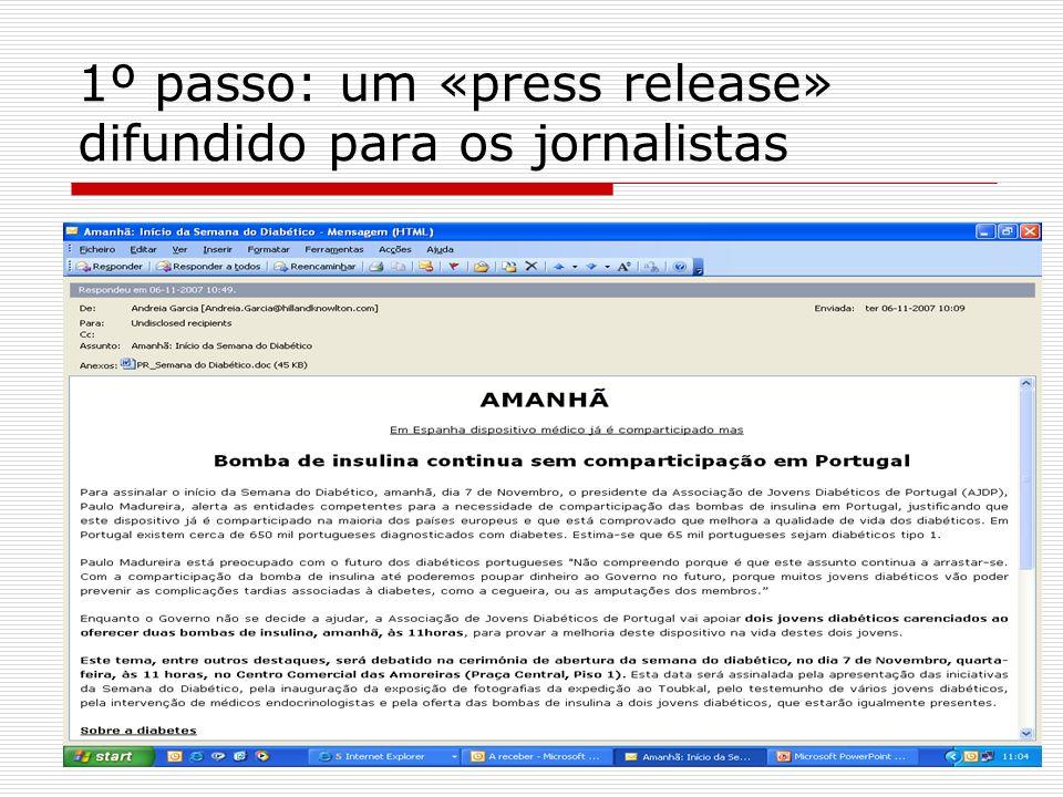 1º passo: um «press release» difundido para os jornalistas