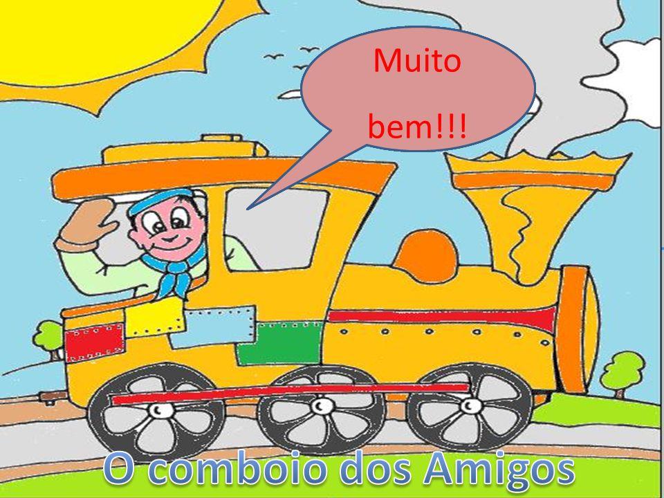 O comboio dos Amigos Muito bem!!!