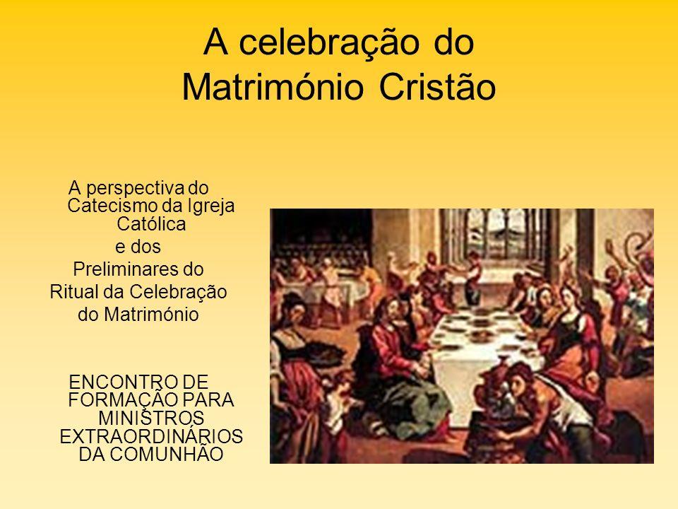 A celebração do Matrimónio Cristão