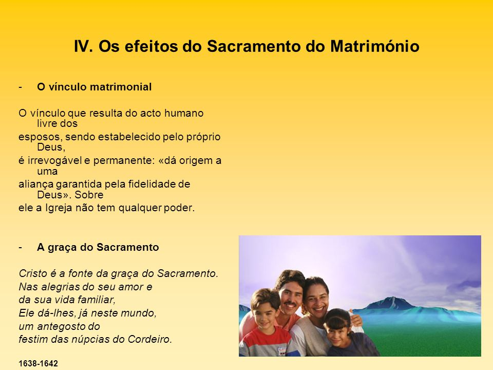 IV. Os efeitos do Sacramento do Matrimónio