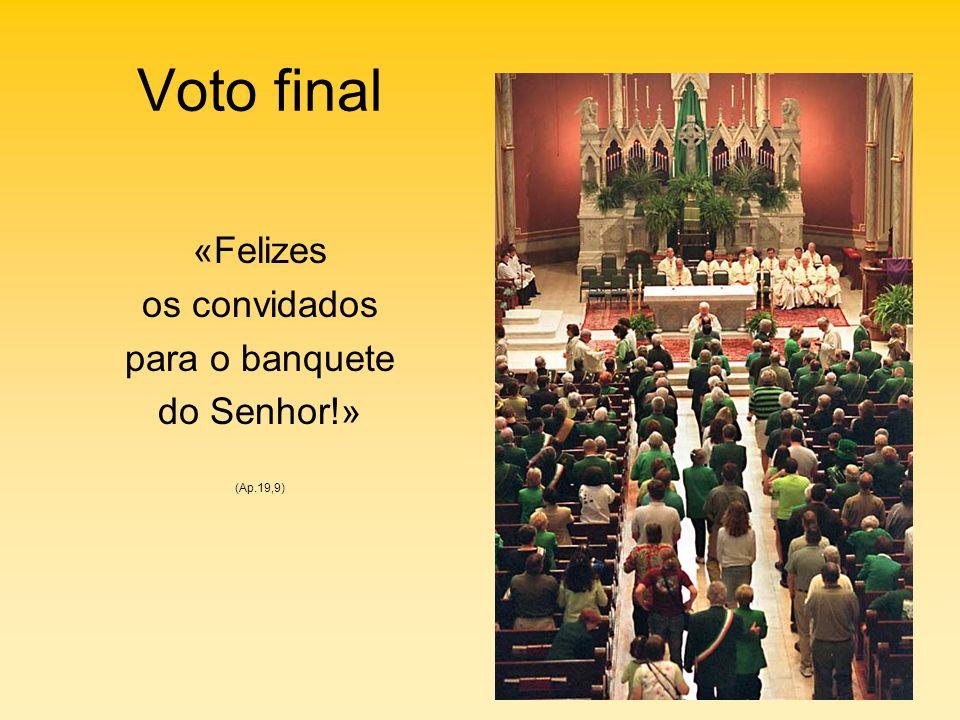Voto final «Felizes os convidados para o banquete do Senhor!»
