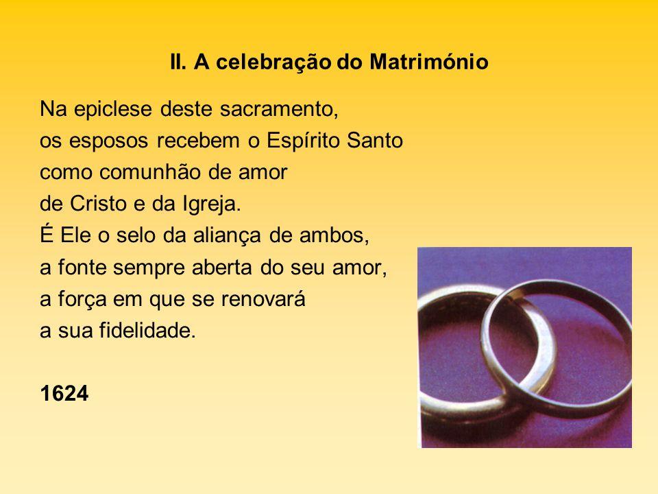 II. A celebração do Matrimónio