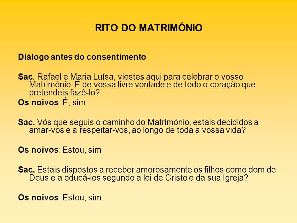 RITO DO MATRIMÓNIO Diálogo antes do consentimento