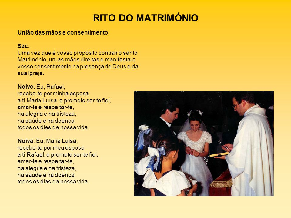 RITO DO MATRIMÓNIO União das mãos e consentimento Sac.