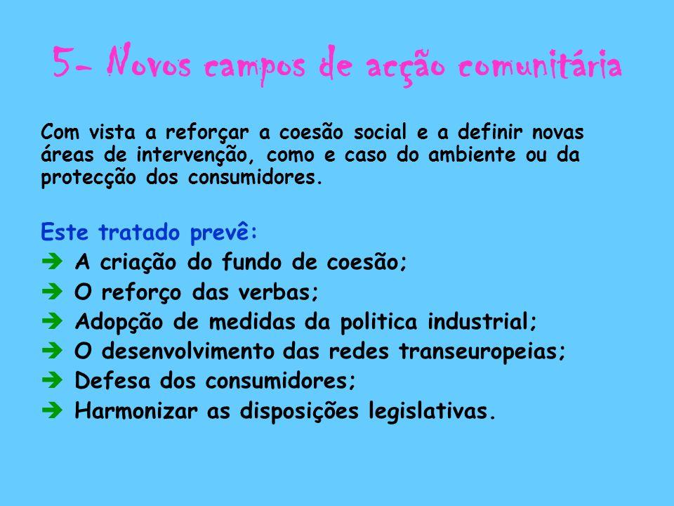 5- Novos campos de acção comunitária