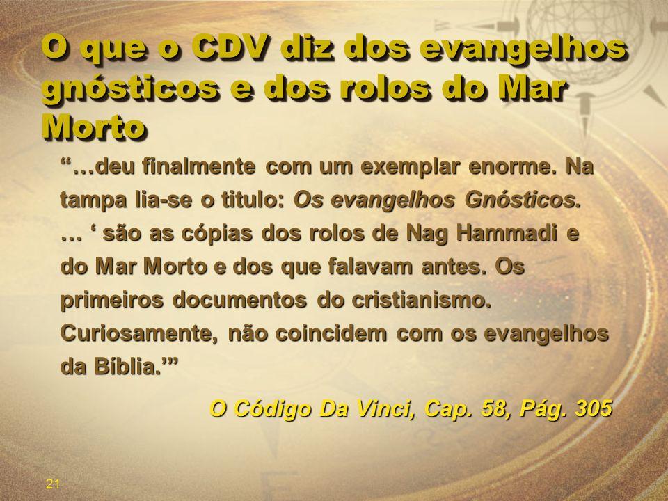 O que o CDV diz dos evangelhos gnósticos e dos rolos do Mar Morto