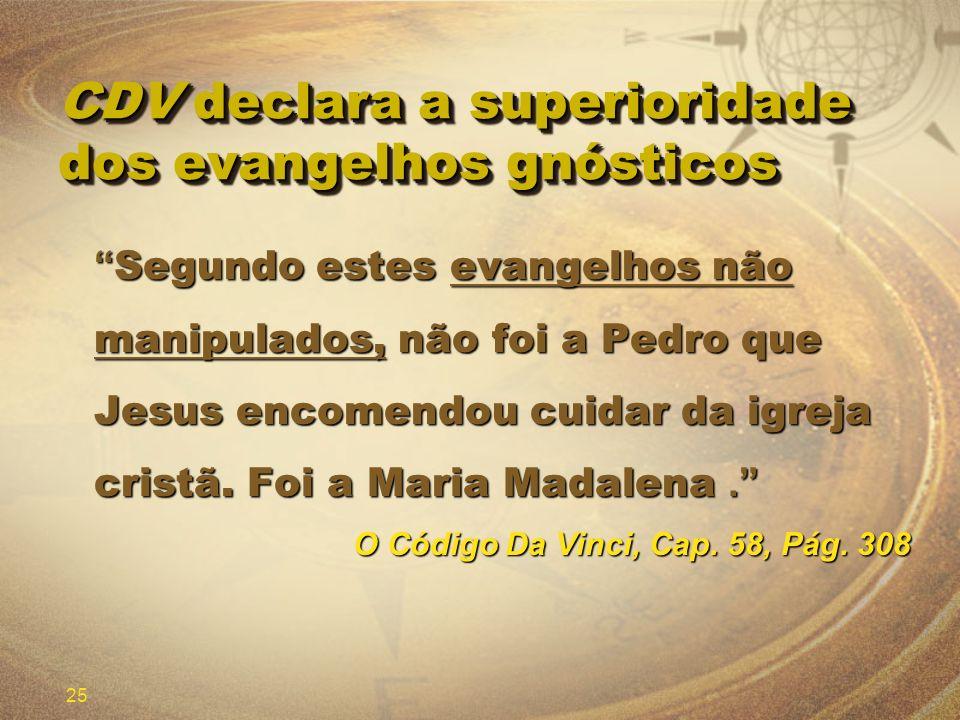 CDV declara a superioridade dos evangelhos gnósticos