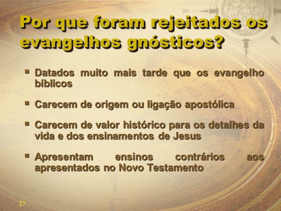 Por que foram rejeitados os evangelhos gnósticos