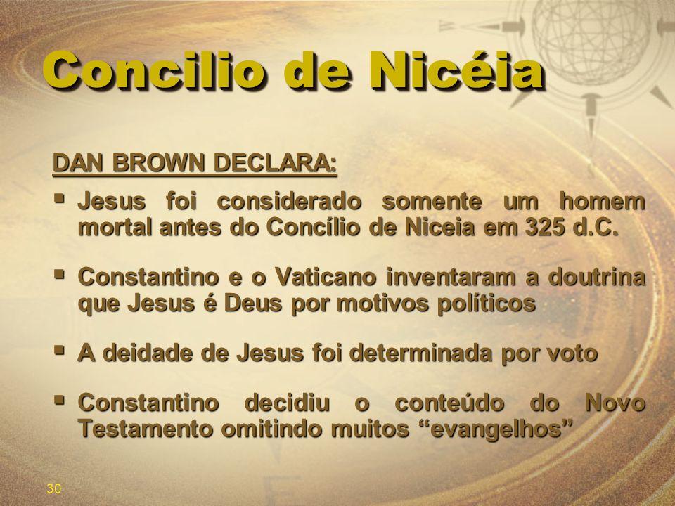 Concilio de Nicéia DAN BROWN DECLARA: