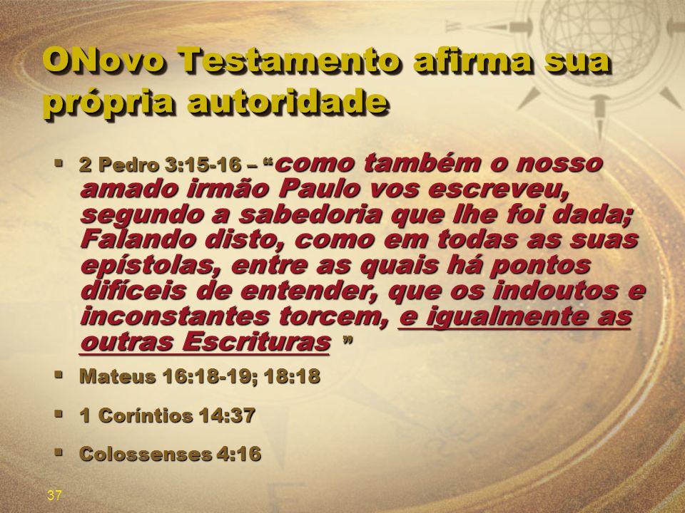 ONovo Testamento afirma sua própria autoridade