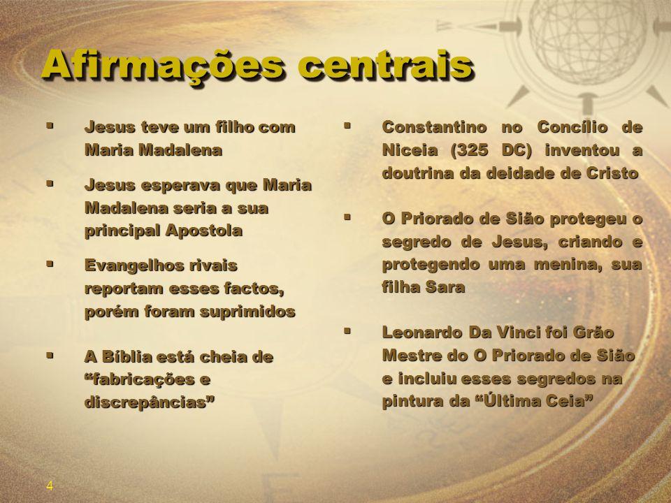 Afirmações centrais Jesus teve um filho com Maria Madalena