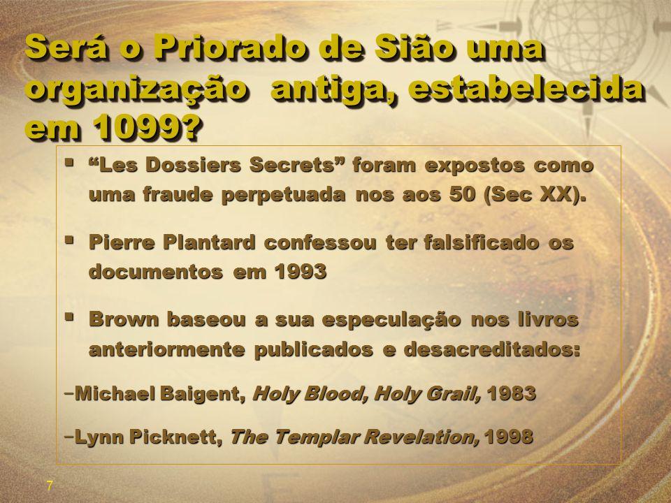 Será o Priorado de Sião uma organização antiga, estabelecida em 1099