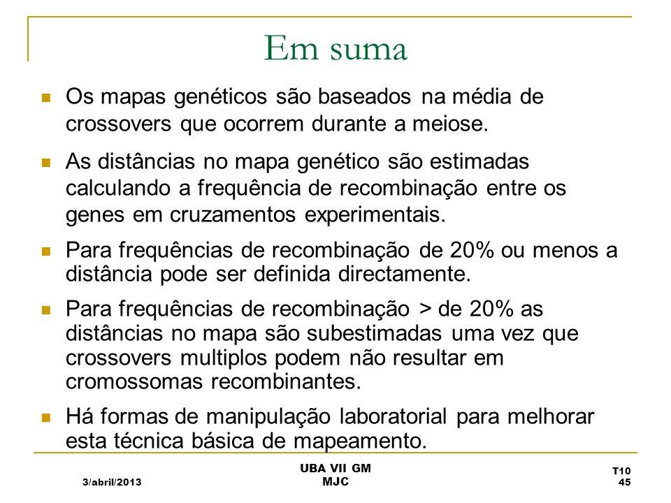 Em suma Os mapas genéticos são baseados na média de crossovers que ocorrem durante a meiose.