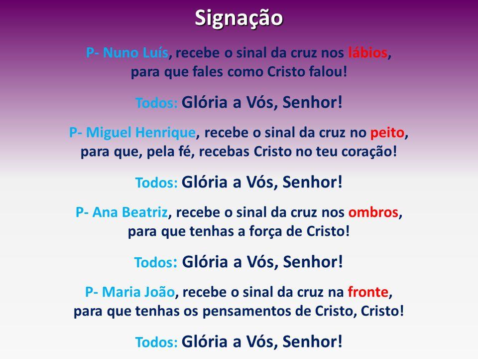 Signação P- Nuno Luís, recebe o sinal da cruz nos lábios,