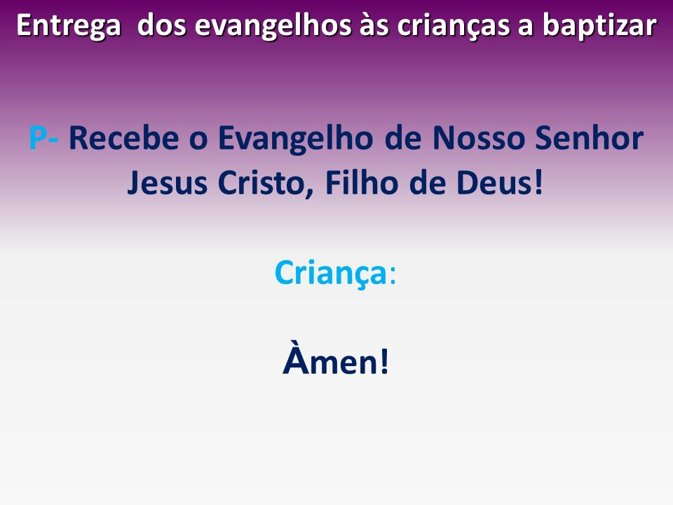 Entrega dos evangelhos às crianças a baptizar