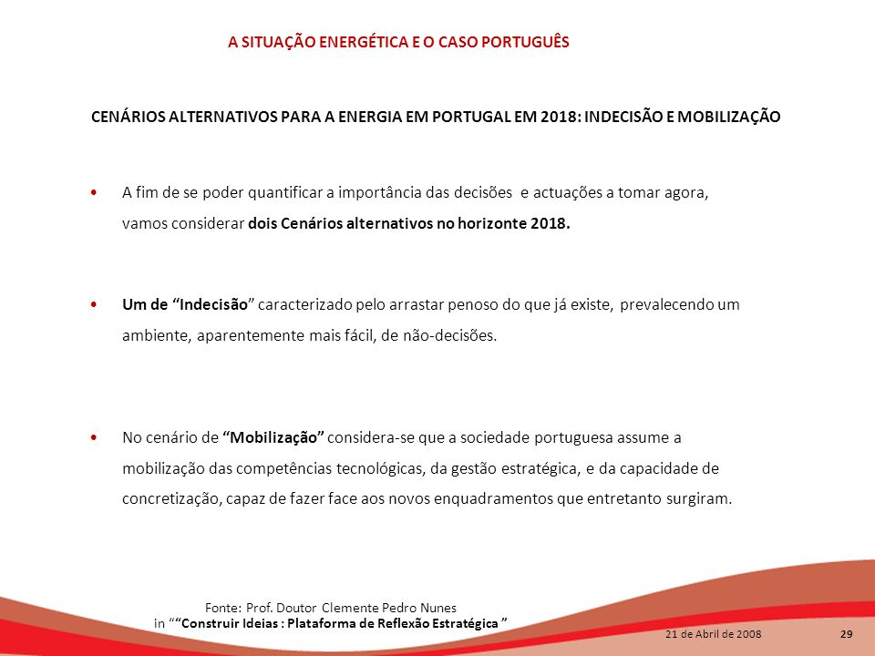 CENÁRIOS ALTERNATIVOS PARA A ENERGIA EM PORTUGAL EM 2018: INDECISÃO E MOBILIZAÇÃO