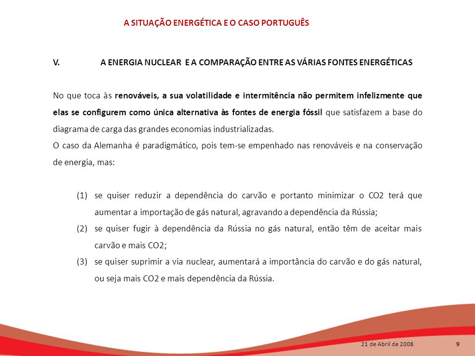 V. A ENERGIA NUCLEAR E A COMPARAÇÃO ENTRE AS VÁRIAS FONTES ENERGÉTICAS