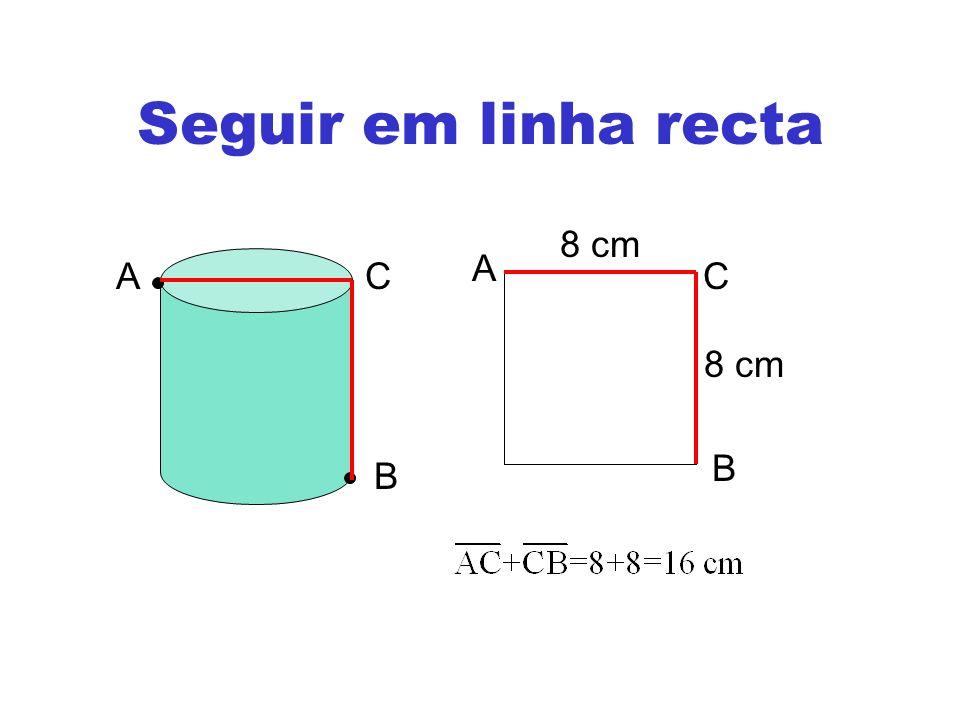 Seguir em linha recta 8 cm A A C C 8 cm B B