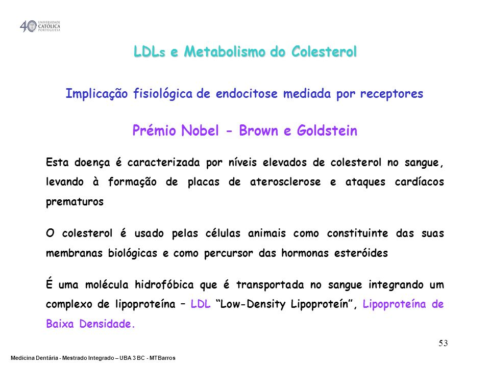 LDLs e Metabolismo do Colesterol Prémio Nobel - Brown e Goldstein