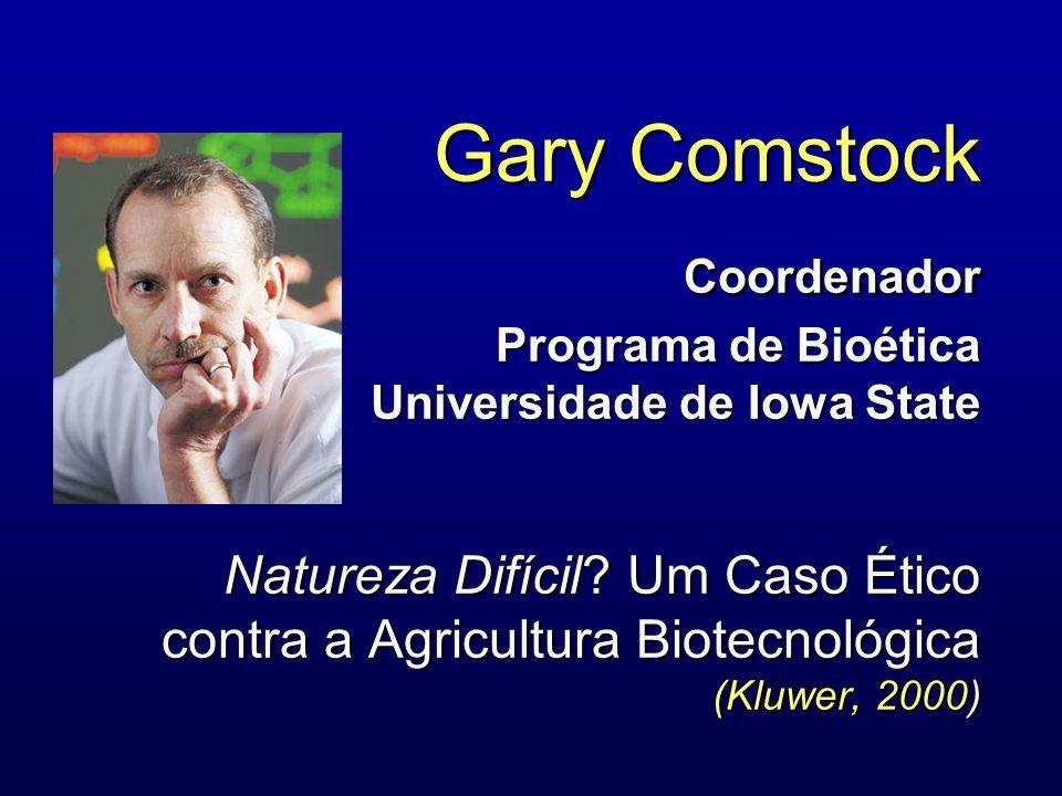 Gary Comstock. Coordenador. Programa de Bioética