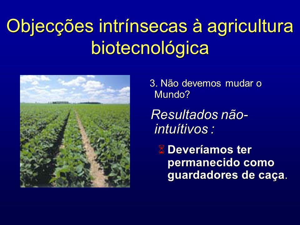 Objecções intrínsecas à agricultura biotecnológica