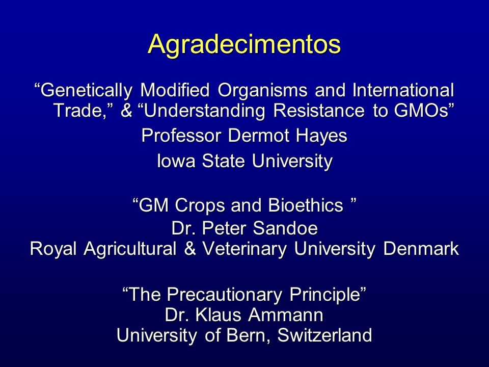 Agradecimentos Genetically Modified Organisms and International Trade, & Understanding Resistance to GMOs