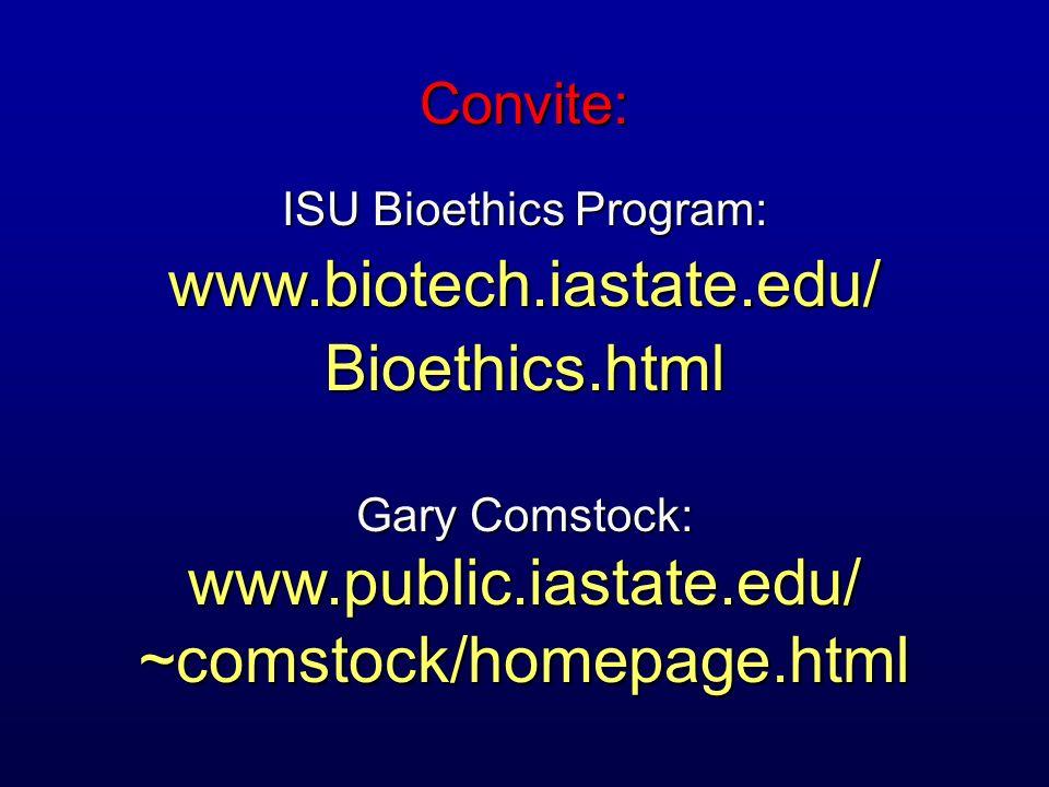 www.biotech.iastate.edu/ Bioethics.html Convite: