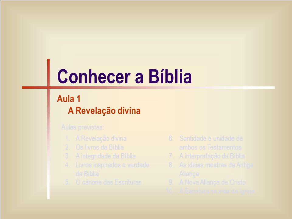 Conhecer a Bíblia Aula 1 A Revelação divina Aulas previstas: