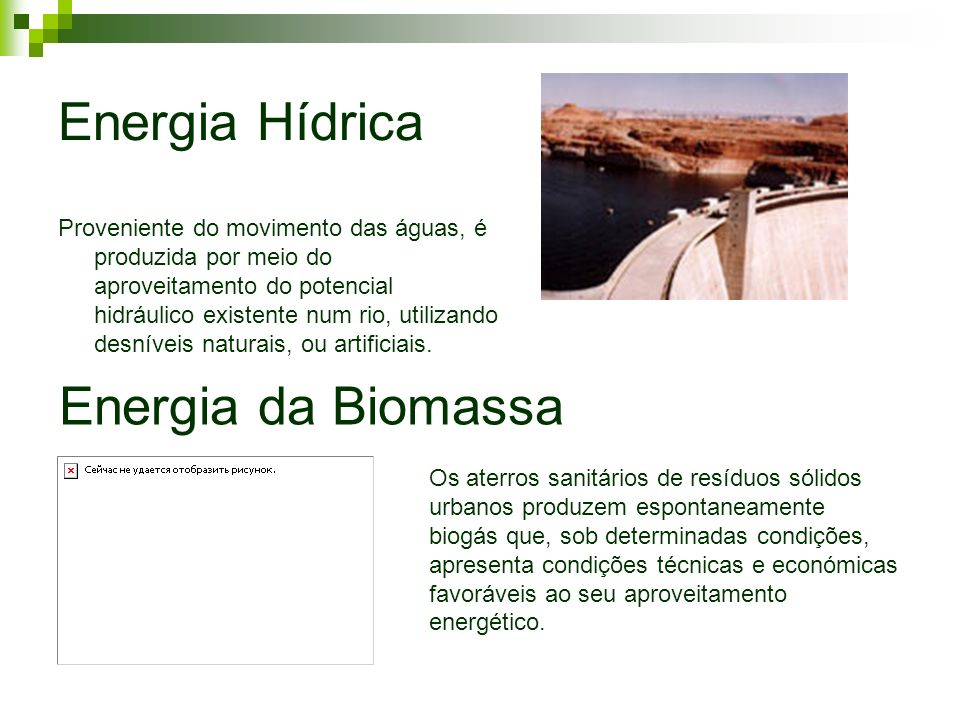Energia Hídrica Energia da Biomassa