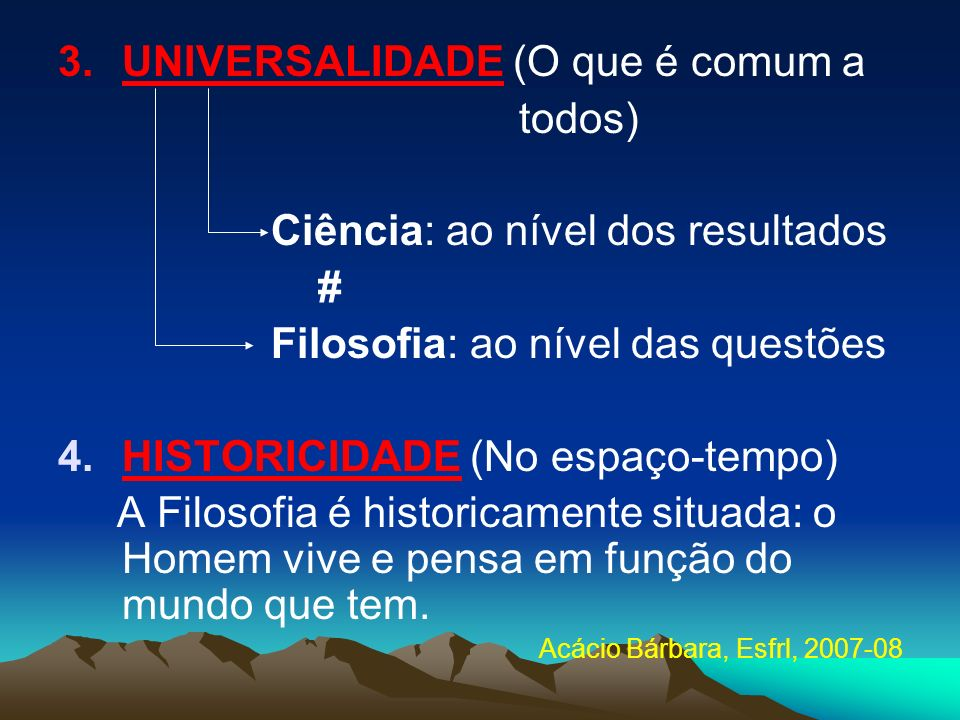 3. UNIVERSALIDADE (O que é comum a todos)