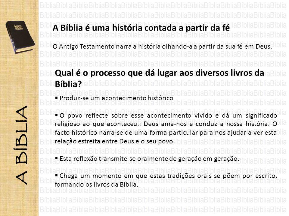 A Bíblia é uma história contada a partir da fé