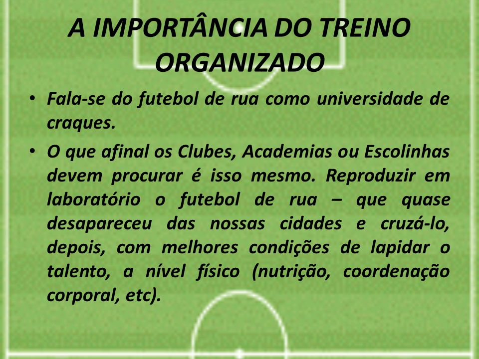 A IMPORTÂNCIA DO TREINO ORGANIZADO