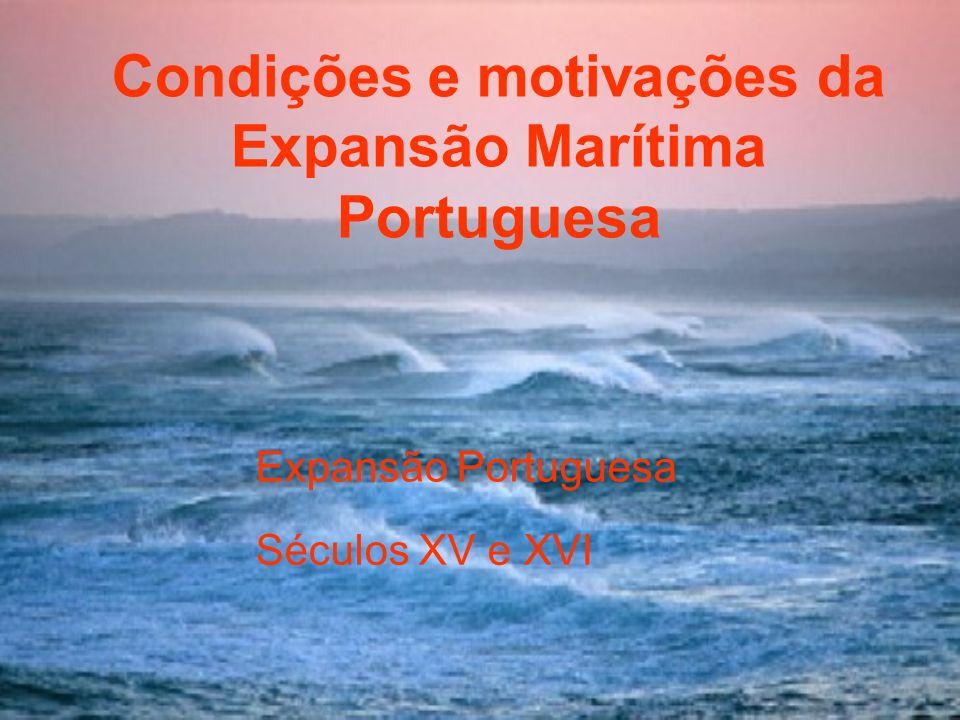 Condições e motivações da Expansão Marítima Portuguesa