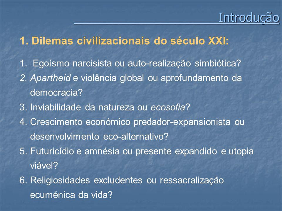 Introdução 1. Dilemas civilizacionais do século XXI: