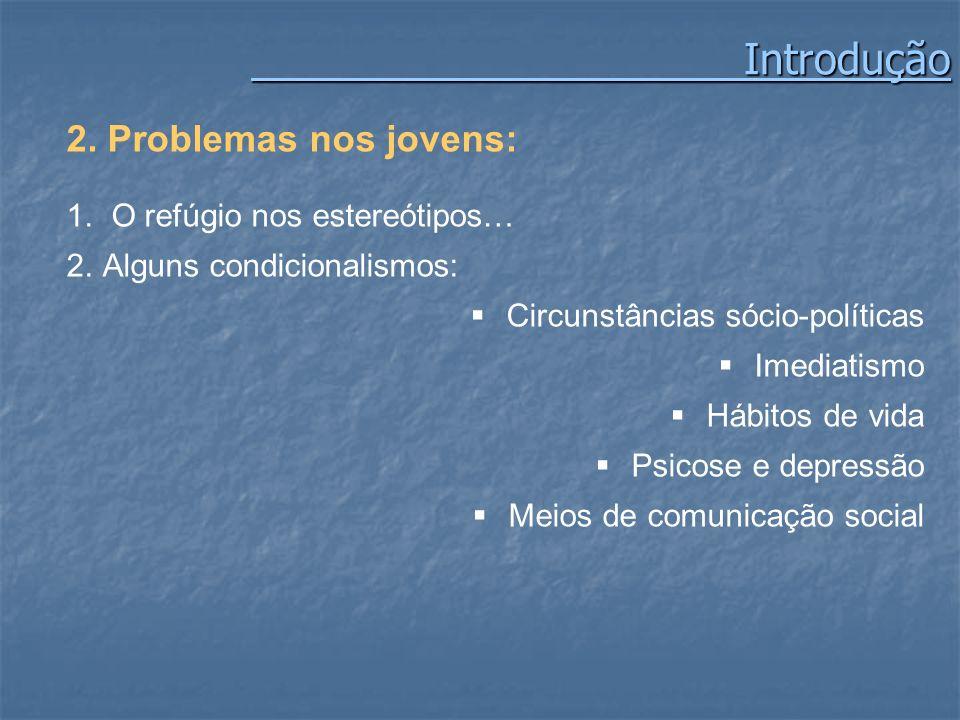 Introdução 2. Problemas nos jovens: O refúgio nos estereótipos…