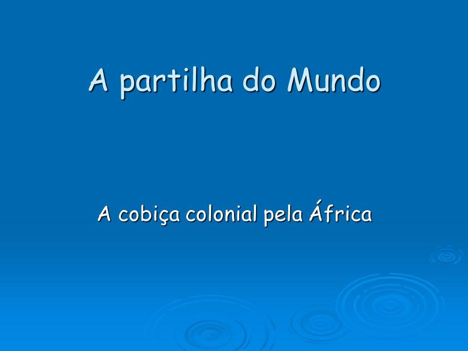 A cobiça colonial pela África