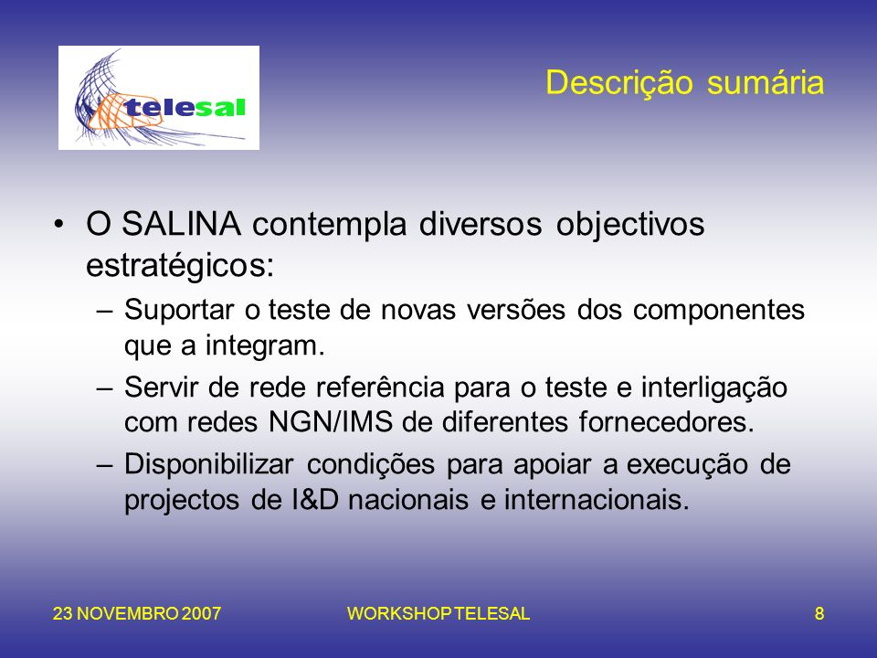 O SALINA contempla diversos objectivos estratégicos: