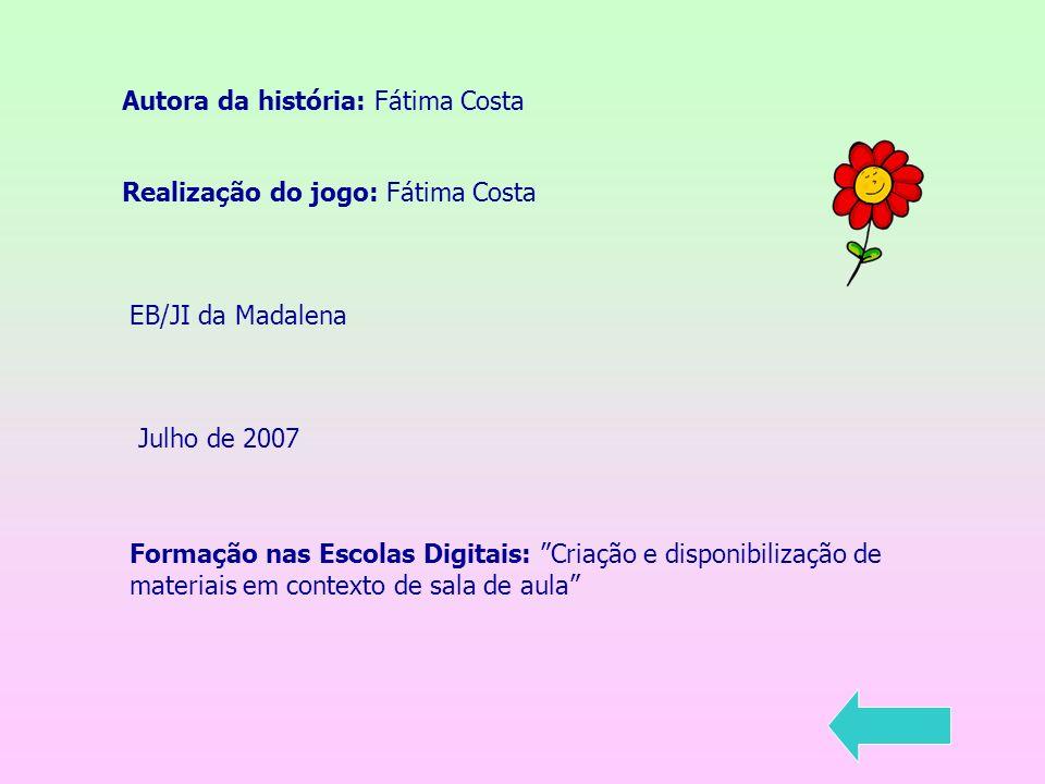 Autora da história: Fátima Costa
