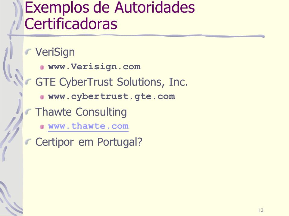 Exemplos de Autoridades Certificadoras