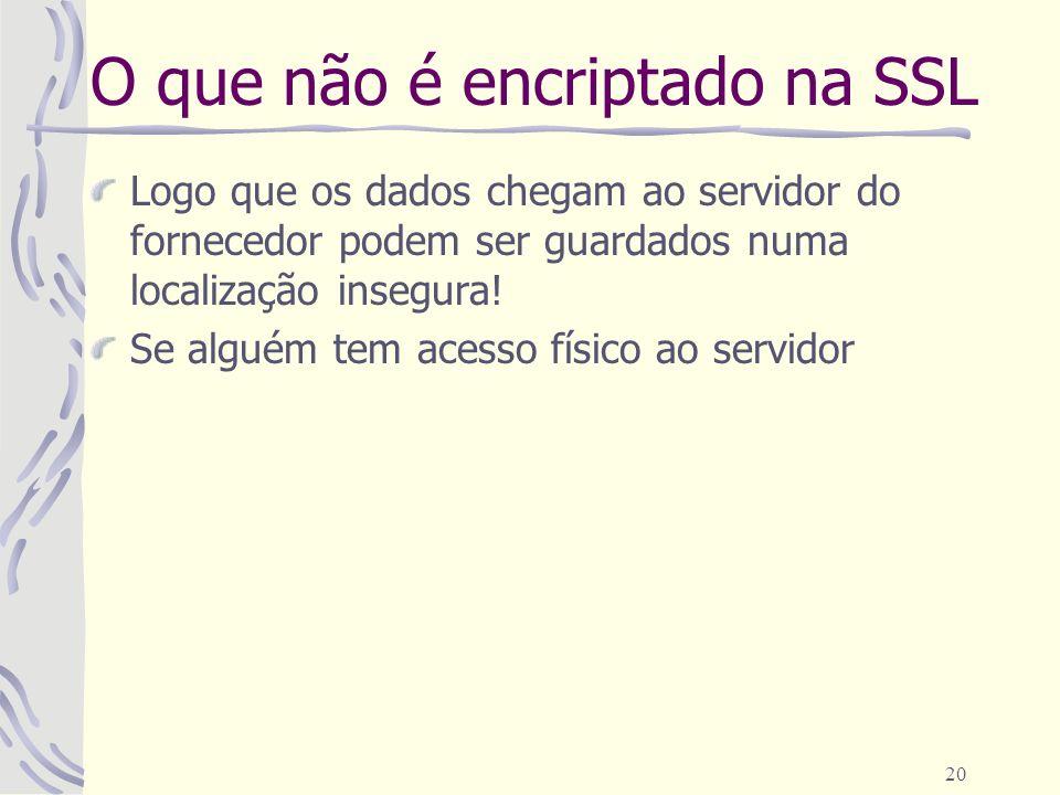 O que não é encriptado na SSL